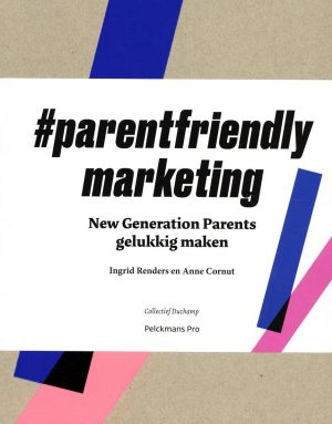 #parentfriendly marketing Anne Cornut, Ingrid Renders